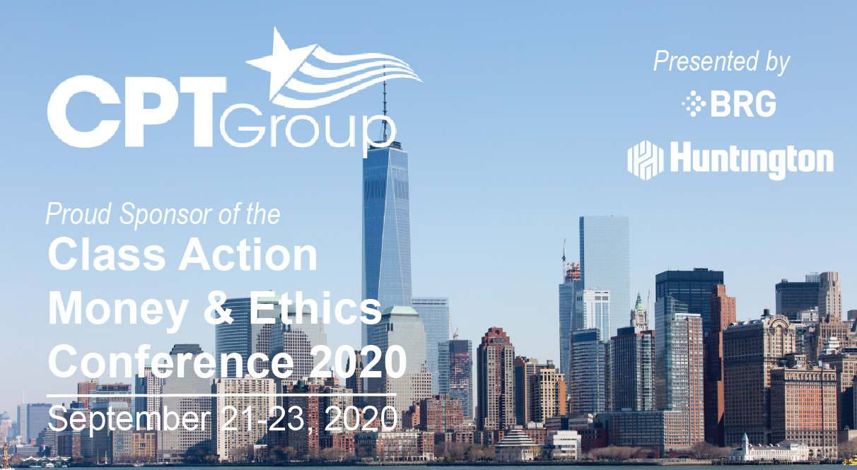 CPT Group Proud Sponsor of the Class Action Money & Ethics Conference 2020