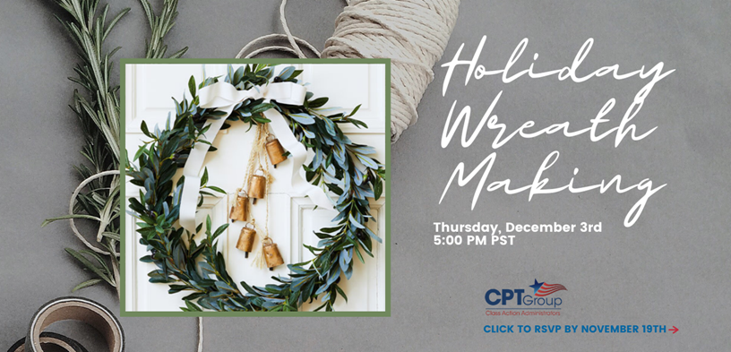 Holiday Wreath Making Thursday, December 3rd at 5:00PM PST