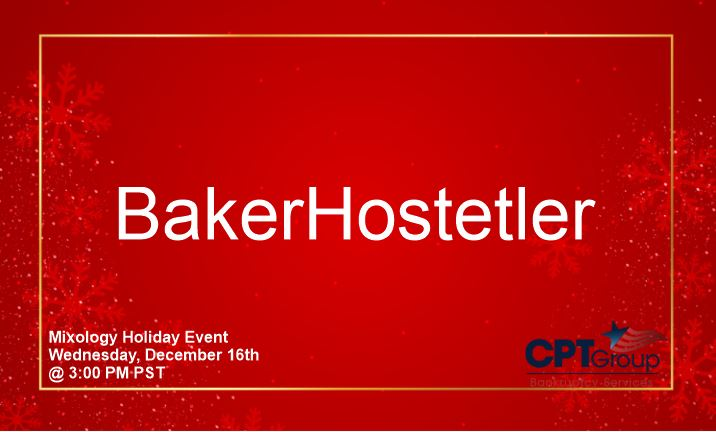 BakerHostetler Mixology Holiday Event Wednesday, December 16th at 3:00pm PST