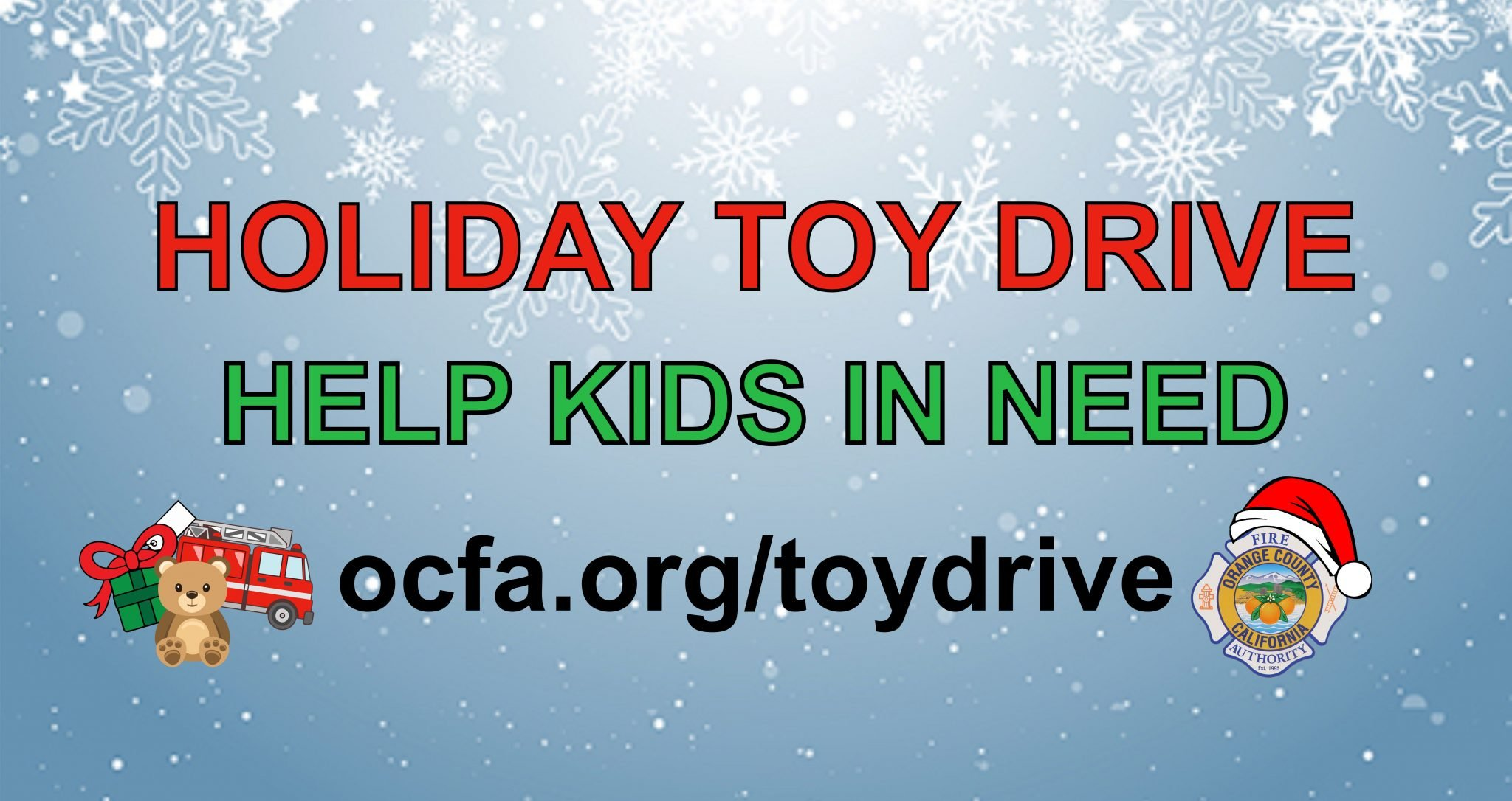 Holiday Toy Drive Help Kids in Need ocfa.org/toydrive