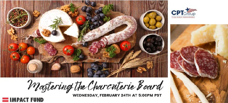 Impact Fund & CPT Group Presents - Mastering the Charcuterie Board, February 24th at 5:00 p.m.